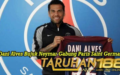Dani Alves Bujuk Neymar Gabung Paris Saint Germain